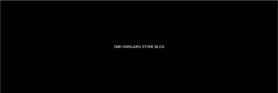CMD原宿店ブログ